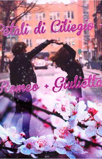 Petali di Ciliegio - Romeo + Giulietta