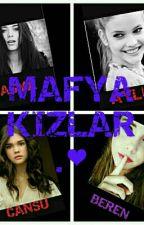 MAFYA KIZLAR. by AleynaPoyraz3