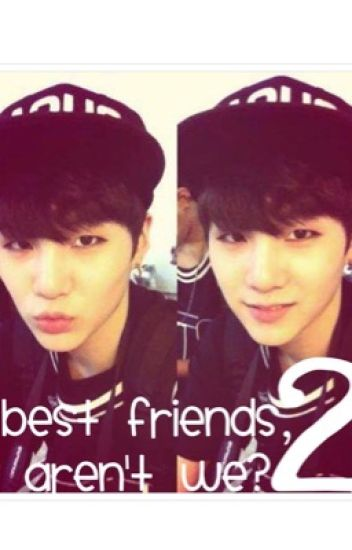 Best Friends, Aren't We? (Pt.2) (Suga X reader fanfic)
