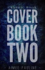 Cover Book Two (CLOSED) by Aimee21x
