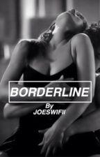 Borderline by joeswifii