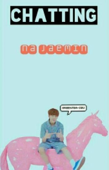 Chatting [Na Jaemin]