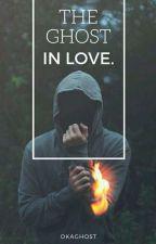 The Ghost In Love [ RÉÉCRITURE ] by laurinelabestdumonde