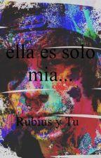 Ella es solo mía... *Rubius y tu* by saromecriaturita13