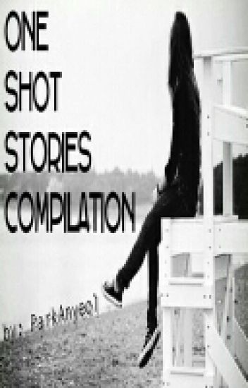 One Shot Stories Compilation