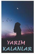 Yarım Kalanlar (Şiir) by KLCZADE