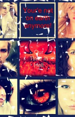 Our time in hell by BrianaCarter3