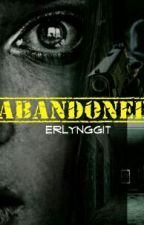 ABANDONED [COMPLETED] by erlynggit
