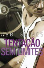 Tentação sem limites- Abbi Glines- Série Rosemary Beach- Livro 2 by larasykeskellen