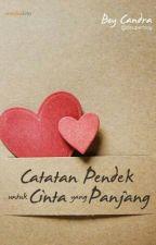 Catatan Pendek untuk Cinta yang Panjang by Nerd_smart