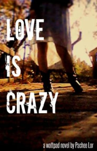 Love Is Crazy (Completed)