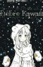Fiebre Kawaii :3 by Adicta_al_kawaii