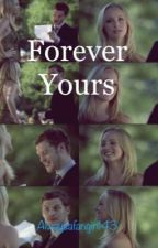 Forever Yours by Alwaysafangirl143