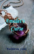 Amulet's Curse ( The Rulers' Punishment) by Yoshirou_yuki