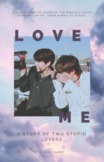 LOVE ME || TAEKOOK -Düzenleniyor-
