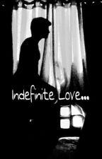 Indefinite Love ... by ShreyasShrawage