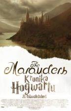 The Marauders: Kronika Hogwartu [Zawieszone] by a-blackbird