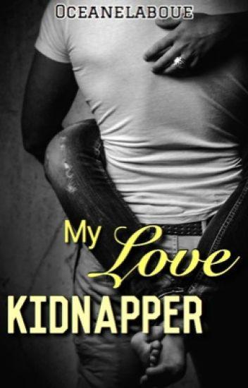 My love Kidnapper [ En correction]