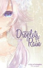 DraOne: Droplets of Rain by CollabofMiracle