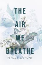 The Air we breathe by ElenaMacKenzie