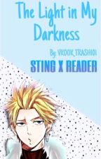 The Light In My Darkness (Sting X Reader) DISCONTINUED by Vkook_trash101
