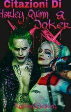 Citazioni Di Harley Quinn e Joker by XSuicide_JesterX