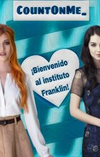 ¡Bienvenido al instituto Franklin! #Wattys2016 #GBAwards2016 by CountOnMe_