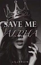 Save Me Alpha by LillyRuin