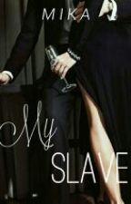 My SLAVE by mikayladiandra