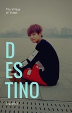 [ VHope ] Destino by CrazyRt3