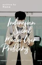 Indonesian Social Media User Problems by gemeinsch