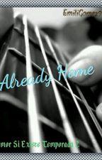 Already Home--//TERMINADA//. by EmiliGomez9116