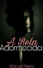 A Bela Adormecida  (Conto Concluído) by RomanceESuspense