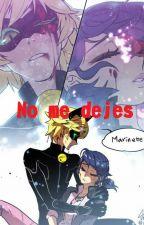 No me dejes //TERMINADA// by AleQP8