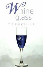 Whine Glass by TECHKILLA
