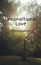 Unconditional Love by lifeisagame27