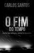 O FIM do TEMPO  by Cebsantos