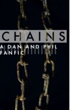 Chains : A Dan and Phil Fanfic by TheStarryRose