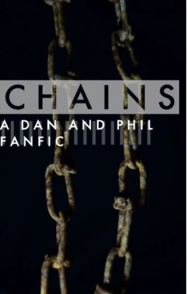 Chains : A Dan and Phil Fanfic