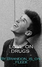love on drugs (hunter rowland) #3 by BrandonrowlandsHusky