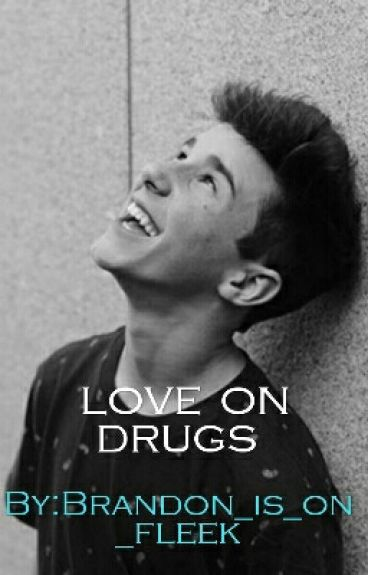 love on drugs (hunter rowland) #3