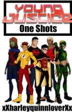 Young Justice (and others) x reader one shots by xXharleyquinnloverXx