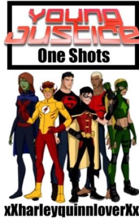 Young Justice (and others) x reader one shots (REQUESTS CLOSED