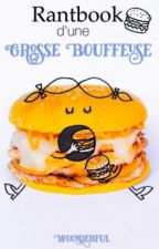 Rant Book D'une Grosse Bouffeuse by Woonderful