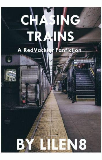 Chasing Trains ~ A RedVacktor Fanfic