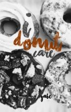 i donut care [1] by BlindScar