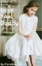'I Love You Daddy' SEDUCE ME FANFIC by floraboo_sw