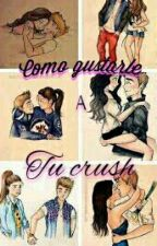 Como Gustarle A tu Crush!? by MagazineBookWord
