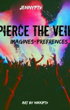 Pierce the Veil Imagines//Preferences by JennyPTV