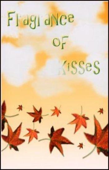 Fragrance Of Kisses